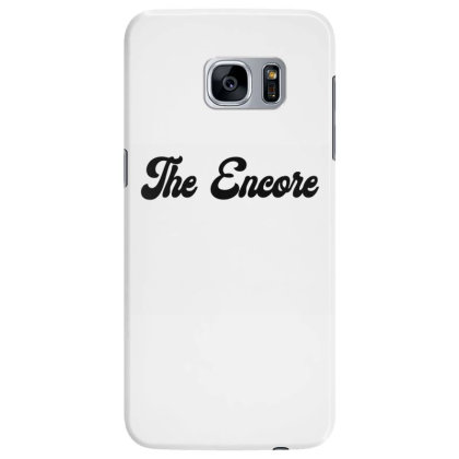 The Encore T Shirt Samsung Galaxy S7 Edge Case Designed By Jetspeed001