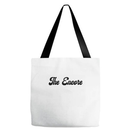 The Encore T Shirt Tote Bags Designed By Jetspeed001