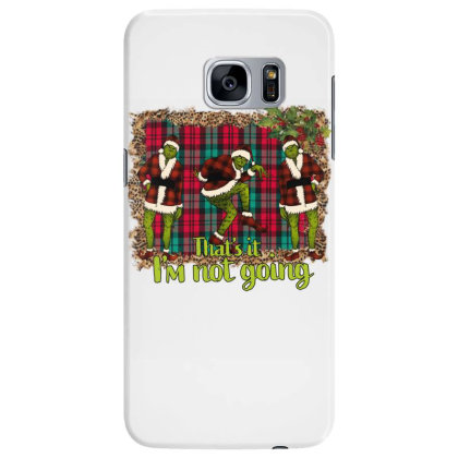 That's It I'm Not Going Samsung Galaxy S7 Edge Case Designed By Alparslan Acar