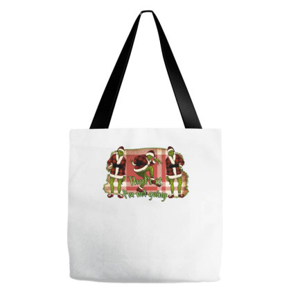 That's It I'm Not Going Tote Bags Designed By Alparslan Acar