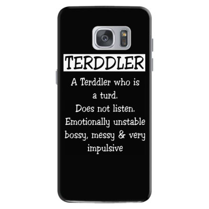 A Terddler Who Is A Turd Funny Shirt Samsung Galaxy S7 Case Designed By Familylover