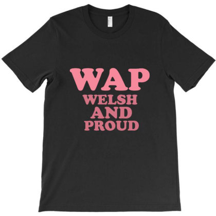 Welsh And Proud T-shirt Designed By Asatya