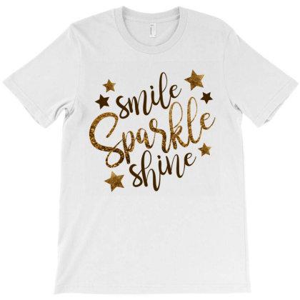 Smile Sparkle Shine T-shirt Designed By Chiks