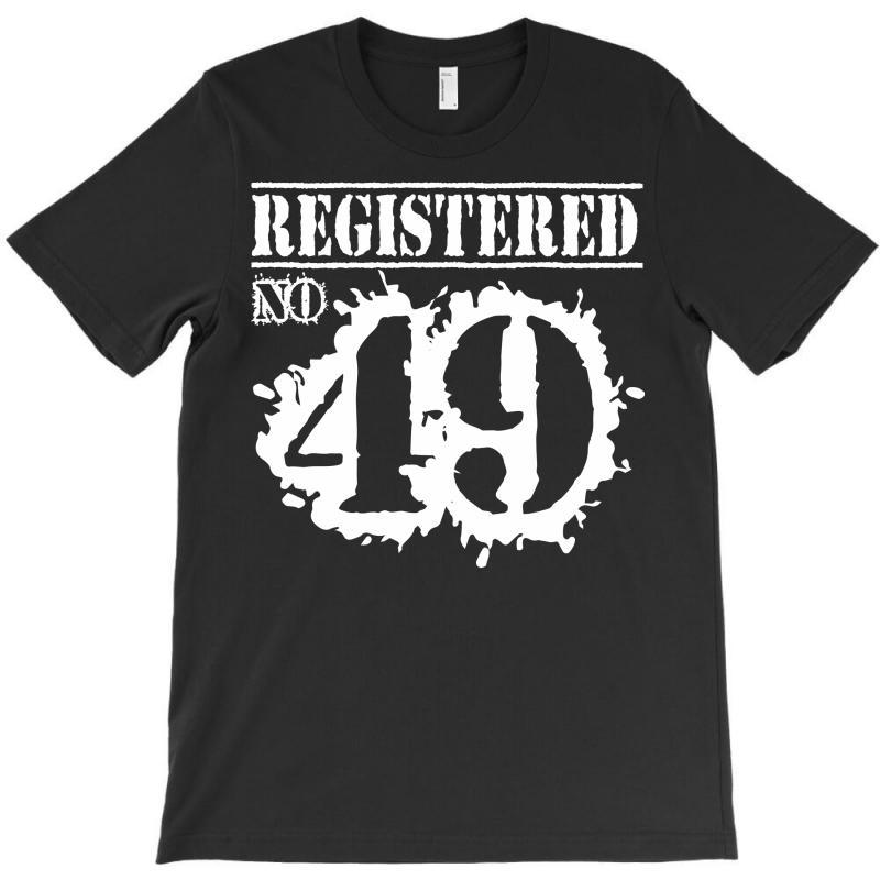 Registered No 49 T-shirt   Artistshot
