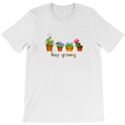 Keep Growing T-shirt Designed By Chiks