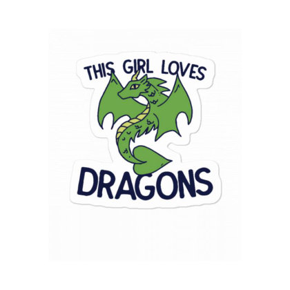 This Girl Loves Dragons Sticker Designed By Blackstone