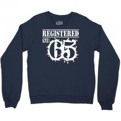 registered no 65 Crewneck Sweatshirt   Artistshot