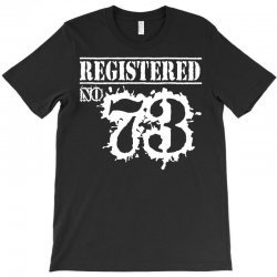 registered no 73 T-Shirt | Artistshot