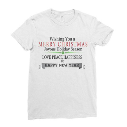 Wishing You A Merry Christmas Joyous Holiday Season, Happy New Year Ladies Fitted T-shirt Designed By Estore