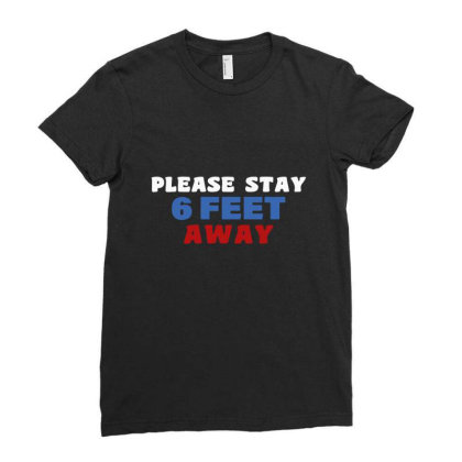 Please Stay 6 Feet Away From Me Ladies Fitted T-shirt Designed By Yusrizal_