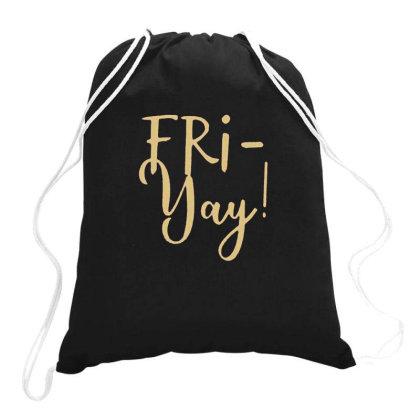 Fri Yay Drawstring Bags Designed By Jesns