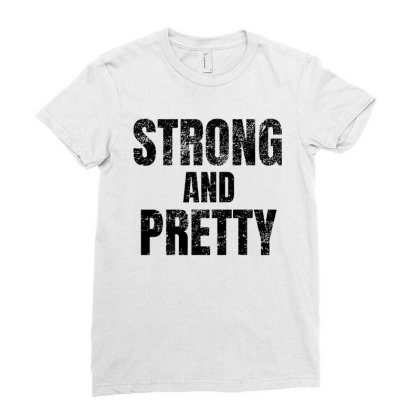 Strong And Pretty Ladies Fitted T-shirt Designed By Romeo And Juliet