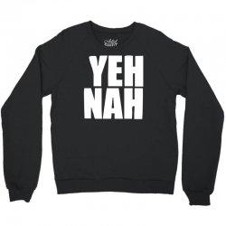 funny yeh, nah Crewneck Sweatshirt | Artistshot
