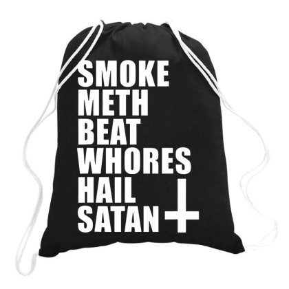 Smoke Meth Beat Whores Drawstring Bags Designed By Romeo And Juliet