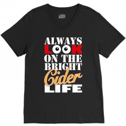 funnythe bright cider life, ideal gift or birthday present. V-Neck Tee | Artistshot