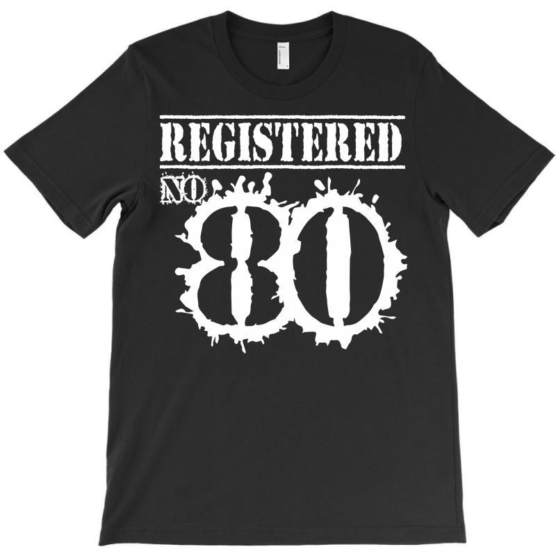 Registered No 80 T-shirt | Artistshot
