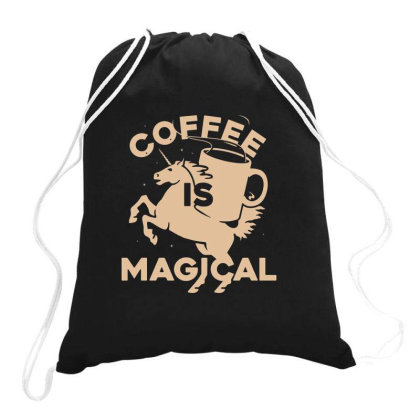 Coffee Is Magical Drawstring Bags Designed By Jekfor