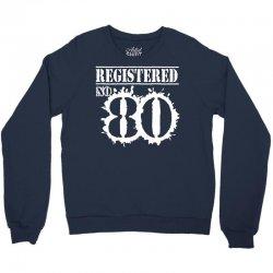 registered no 80 Crewneck Sweatshirt | Artistshot