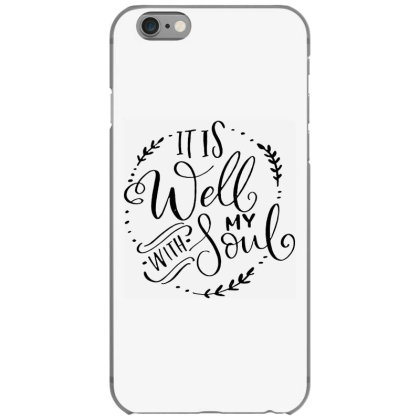 It Is Well With My Soul Faith Iphone 6/6s Case Designed By Swan Tees