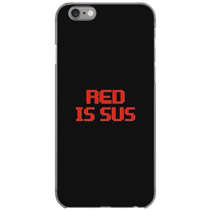 Red Is Sus Iphone 6/6s Case Designed By Yusrizal_