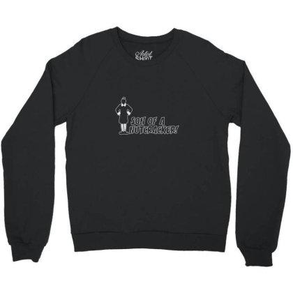 Son Of A Nutcracker Crewneck Sweatshirt Designed By Yusrizal_