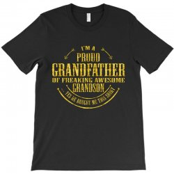 i'm a proud grandfather of a freaking awesome grandson T-Shirt | Artistshot