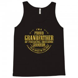 i'm a proud grandfather of a freaking awesome grandson Tank Top | Artistshot
