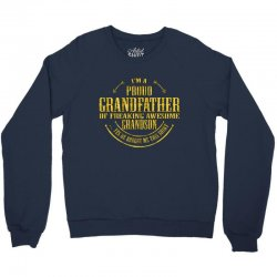 i'm a proud grandfather of a freaking awesome grandson Crewneck Sweatshirt | Artistshot
