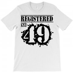 registered no 49 T-Shirt | Artistshot
