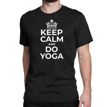 Keep Calm And Do Yoga Classic T-shirt Designed By Funtee