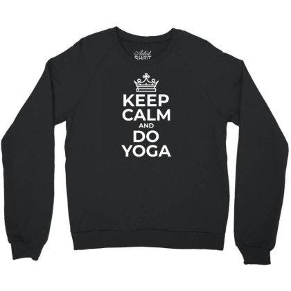 Keep Calm And Do Yoga Crewneck Sweatshirt Designed By Funtee