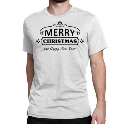 Merry Christmas, Happy New Year, Have A Holly Jolly Classic T-shirt Designed By Estore