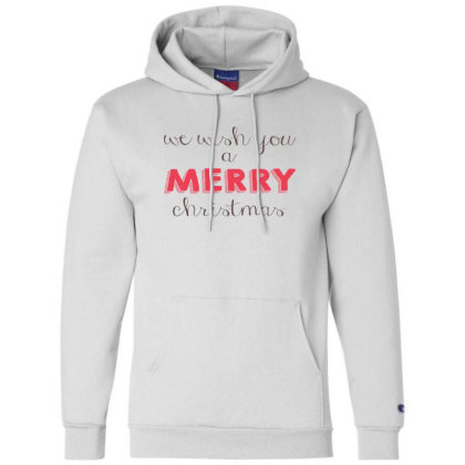 We Wish You A Merry Christmas, Happy New Year Champion Hoodie Designed By Estore