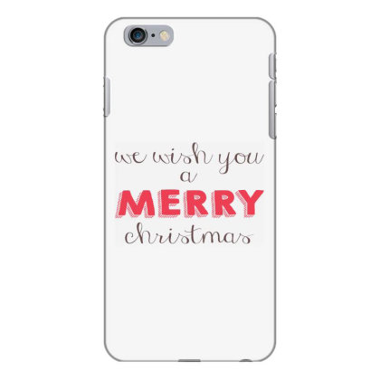 We Wish You A Merry Christmas, Happy New Year Iphone 6 Plus/6s Plus Case Designed By Estore