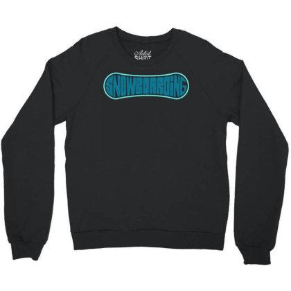 Snowboarding Crewneck Sweatshirt Designed By Funtee