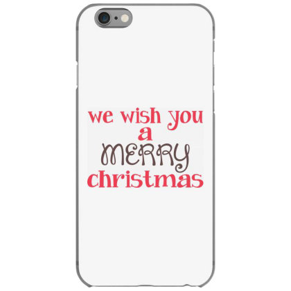 We Wish You A Merry Christmas, Happy New Year Iphone 6/6s Case Designed By Estore