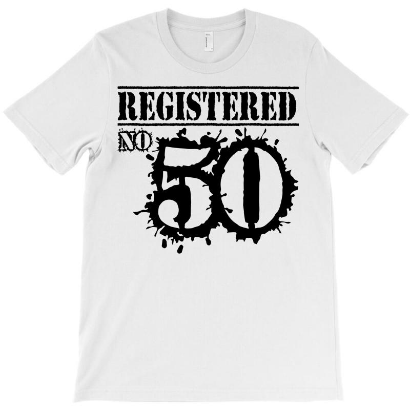 Registered No 50 T-shirt   Artistshot