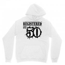 registered no 50 Unisex Hoodie   Artistshot