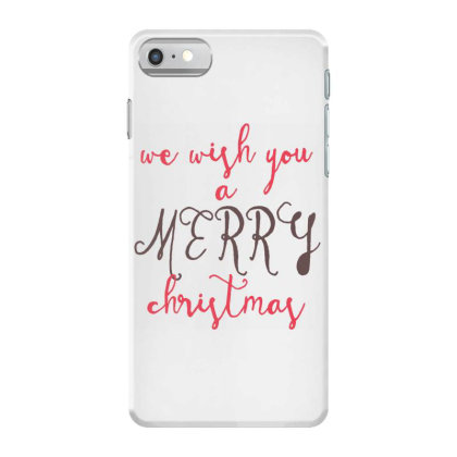 We Wish You A Merry Christmas, Happy New Year Iphone 7 Case Designed By Estore