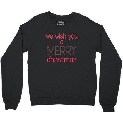We Wish You A Merry Christmas, Happy New Year Crewneck Sweatshirt Designed By Estore