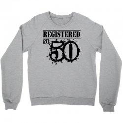 registered no 50 Crewneck Sweatshirt   Artistshot