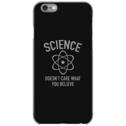 Science Doesn't Care What You Believe In Essential Iphone 6/6s Case Designed By Yusrizal_