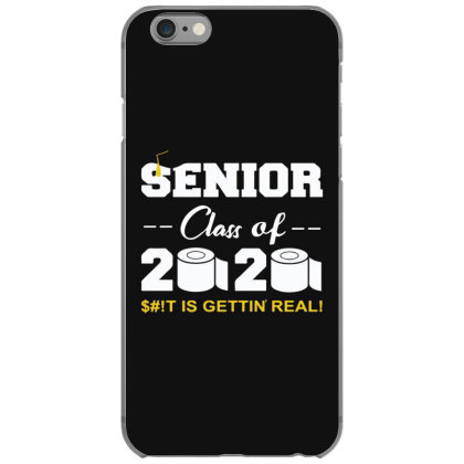 Senior Class Of 2020 Shit Is Gettin Real Iphone 6/6s Case Designed By Yusrizal_