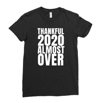 Thankful This Year Is Almost Over Ladies Fitted T-shirt Designed By Fanshirt