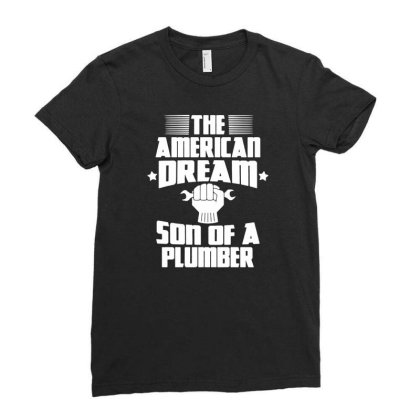The American Dream Son Of A Plumber Ladies Fitted T-shirt Designed By Fanshirt