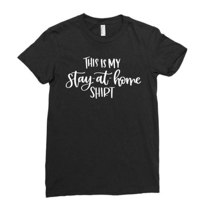 This Is My Stay At Home Shirt Ladies Fitted T-shirt Designed By Fanshirt