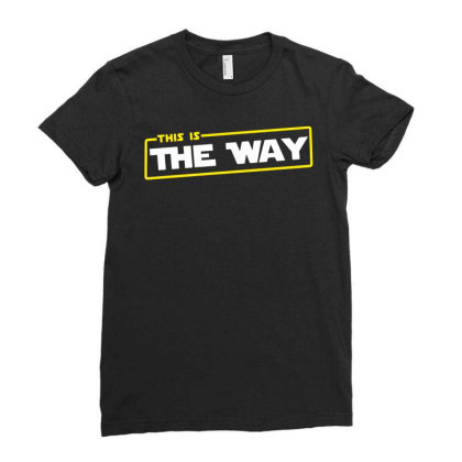 This Is The Way Ladies Fitted T-shirt Designed By Fanshirt