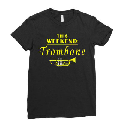 This Weekend Trombone Ladies Fitted T-shirt Designed By Fanshirt