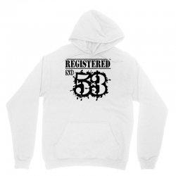 registered no 53 Unisex Hoodie   Artistshot