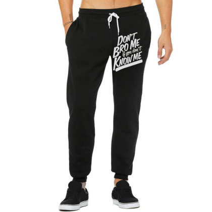 Don't Know Me Don't Bro Me Unisex Jogger Designed By Wowotees